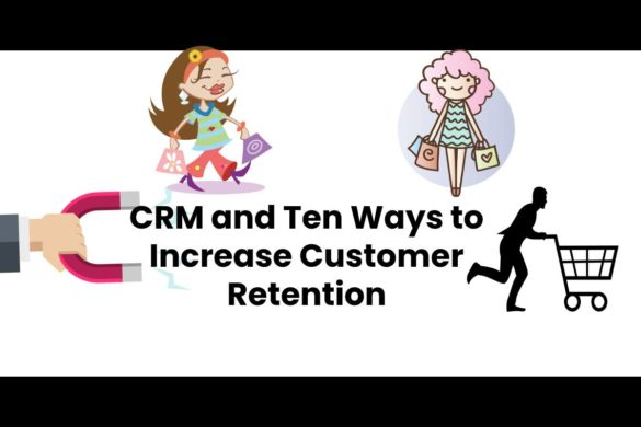 CRM and Ten Ways to Increase Customer Retention