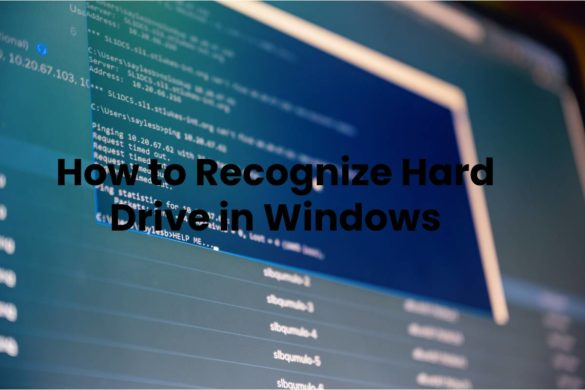 How to Recognize Hard Drive in Windows