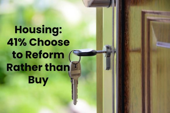 Housing: 41% Choose to Reform Rather than Buy