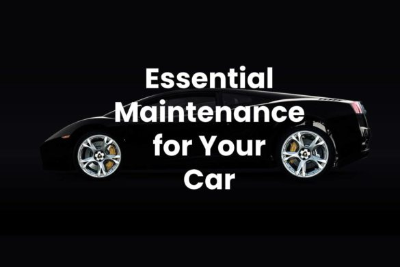 Essential Maintenance for Your Car