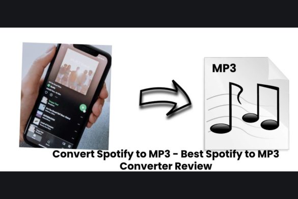Convert Spotify to MP3 - Best Spotify to MP3 Converter Review