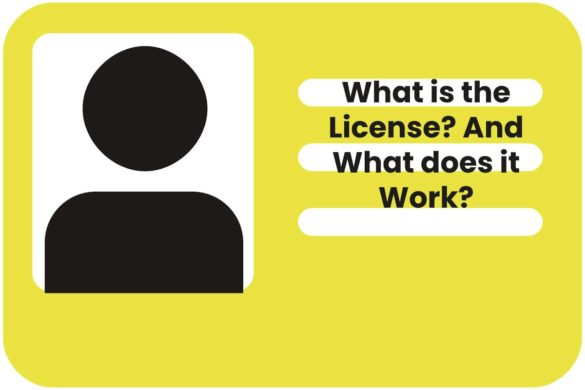 What is the License?And What does it Work?