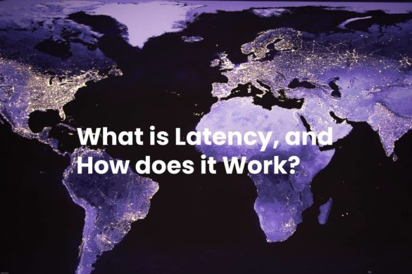 What is Latency, and How does it Work?