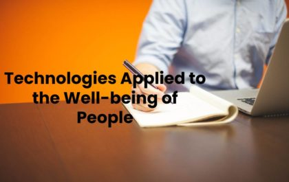 Technologies Applied to the Well-being of People